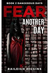 Fear Another Day (Dangerous Days - A Zombie Apocalypse Survival Thriller Book 2) Kindle Edition