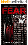 Fear Another Day (Dangerous Days - Zombie Apocalypse Book 2)
