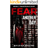 Fear Another Day (Dangerous Days - A Zombie Apocalypse Survival Thriller Book 2)