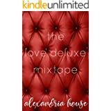 the love deluxe mixtape (the HOUSE mixtapes Book 1)