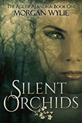 Silent Orchids: A YA Fantasy Adventure (The Age of Alandria Book 1) Kindle Edition