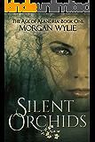 Silent Orchids: A YA Fantasy Adventure (The Age of Alandria Book 1)