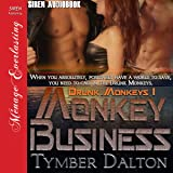 Monkey Business: Drunk Monkeys, Book 1
