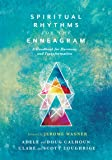 Spiritual Rhythms for the Enneagram: A Handbook for Harmony and Transformation