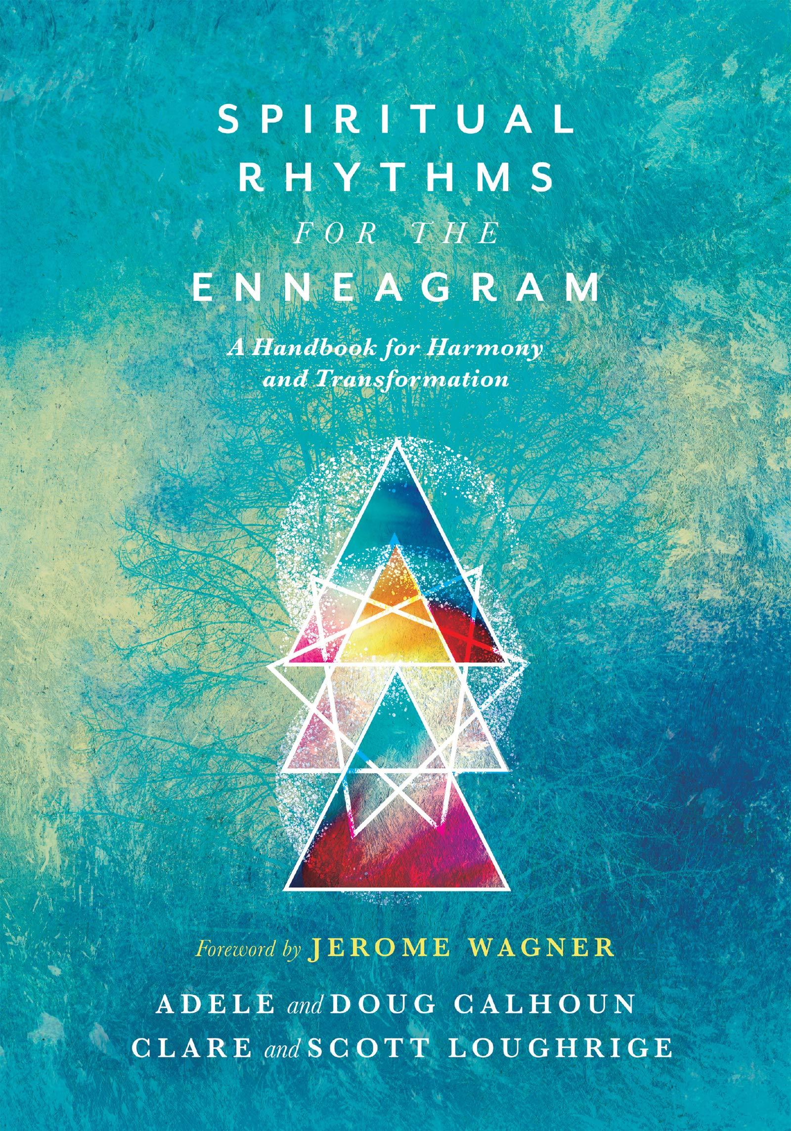 Spiritual Rhythms for the Enneagram: A Handbook for Harmony and Transformation by InterVarsity Press