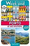 Un Grand Week-End à Porto 2018. Le guide