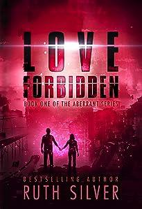 Love Forbidden (Aberrant Book 1)