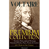 VOLTAIRE - Premium Collection: Novels, Philosophical Writings, Historical Works, Plays, Poems & Letters (60+ Works in…