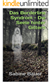 Das Borderline Syndrom - Die Seele hinter Gittern