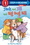Jack and Jill and Big Dog Bill: A Phonics Reader (Step into Reading)