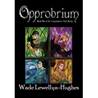 Opprobrium: Book One of the Lamentation's End Series