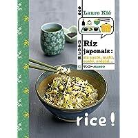 Riz japonais : riz sauté, maki, sushi, onigri...