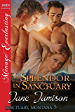 Splendor in Sanctuary [Sanctuary, Montana 5] (Siren Publishing Menage Everlasting)