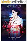 The Scandalous Lady Sandford (Lost Ladies of London Book 3)