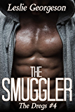 The Smuggler (military romantic suspense) (The Dregs Book 4)