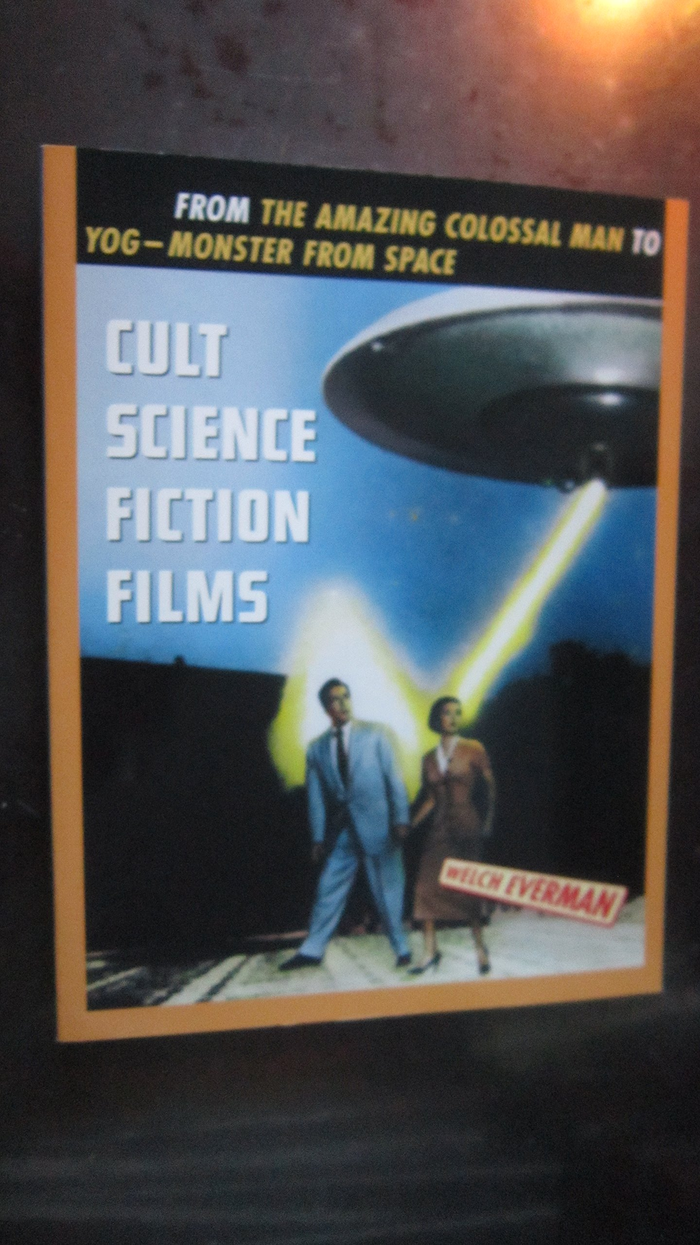 """Cult Science Fiction Films: From """"The Amazing Colossal Man"""" to """"Yog - The  Monster from Space"""" (Citadel Film Series): Amazon.co.uk: Welch."""