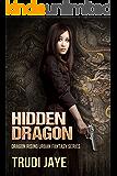 Hidden Dragon (Dragon Rising Urban Fantasy Series Book 1)