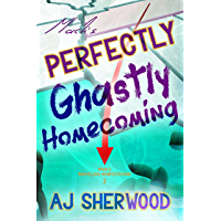 Mack's Perfectly Ghastly Homecoming (Mack's Marvelous Manifestations Book 2) (English Edition)