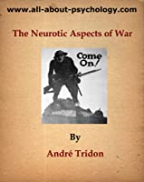 The Neurotic Aspects Of War (English