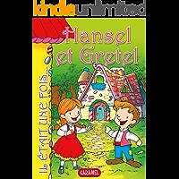 Hansel et Gretel: Contes et Histoires pour enfants (Il était une fois t. 9) (French Edition)