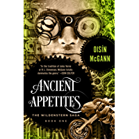 Ancient Appetites (The Wildenstern Saga Book 1)