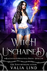 Witch Unchained (Blackwood Supernatural Prison Book 2) Kindle Edition