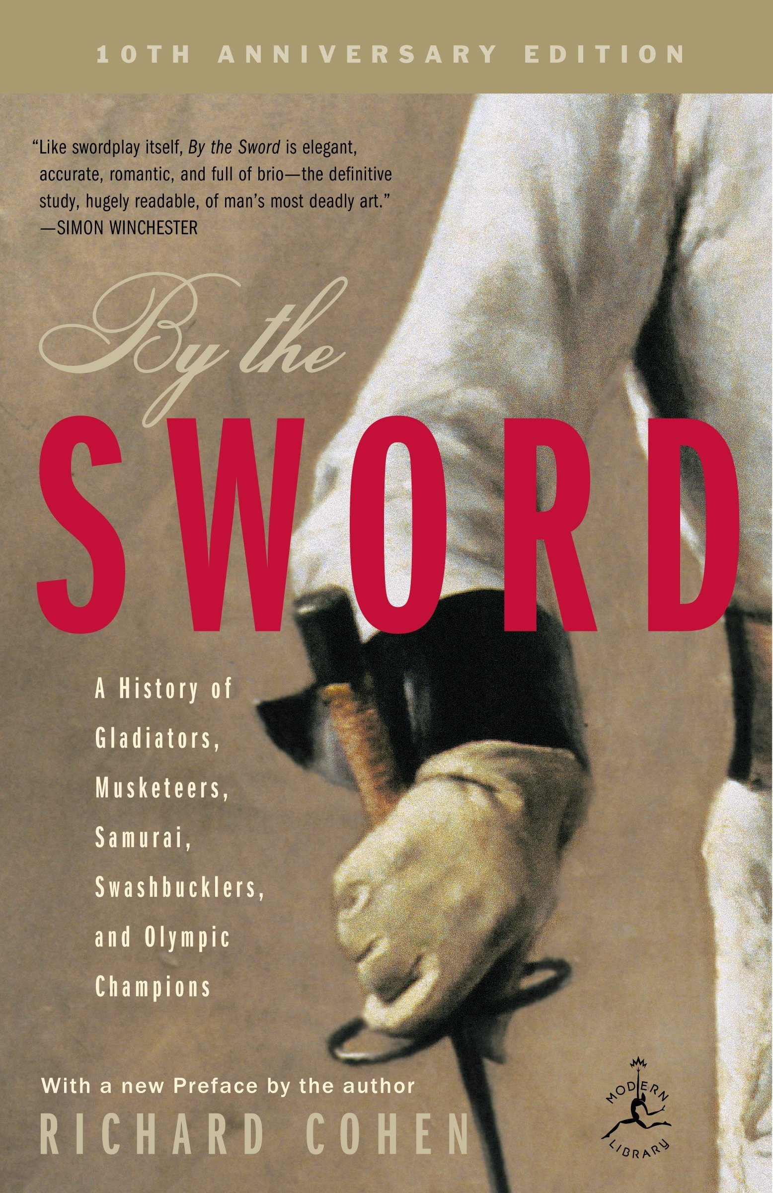 Swashbucklers and Olympic Champions; 10th anniversary edition By the Sword: A History of Gladiators Samurai Musketeers