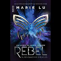Rebel: Nunca subestime o rebelde (Legend Livro 4)
