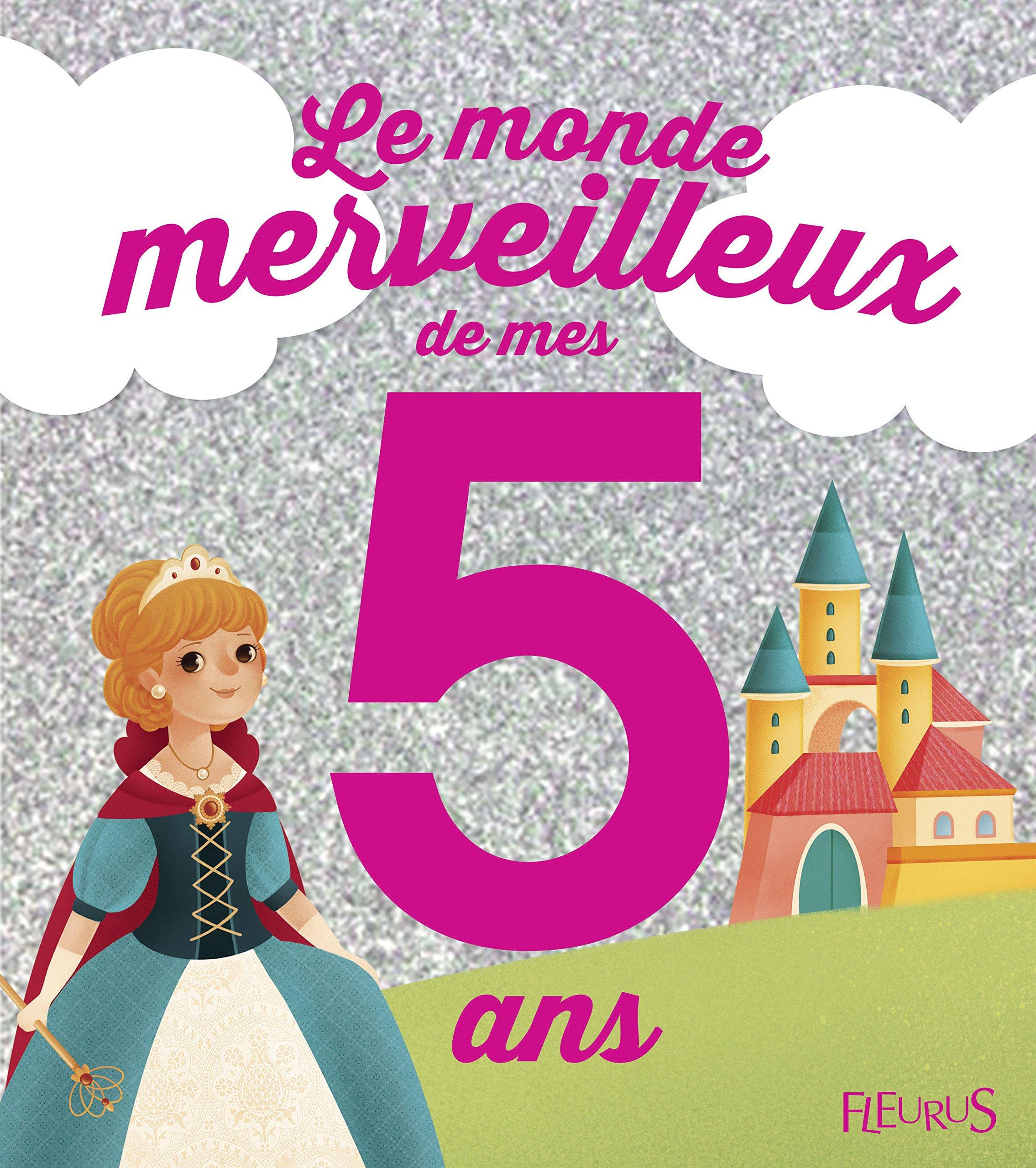 Amazon Fr Le Monde Merveilleux De Mes 5 Ans Pour Les Filles