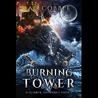 Burning Tower: Benjamin Ashwood Book 5 (English Edition)