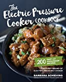 The Electric Pressure Cooker Cookbook: 200 Fast and Foolproof Recipes for Every Brand of Electric Pressure Cooker