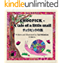 CHOOPICK - A tale of a little snail - チュウピックの話: Japanese English bilingual book for children and adult with coloring pages