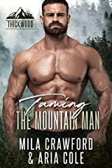 Taming The Mountain Man: BBW Romance (Thickwood, CO Book 3) Kindle Edition