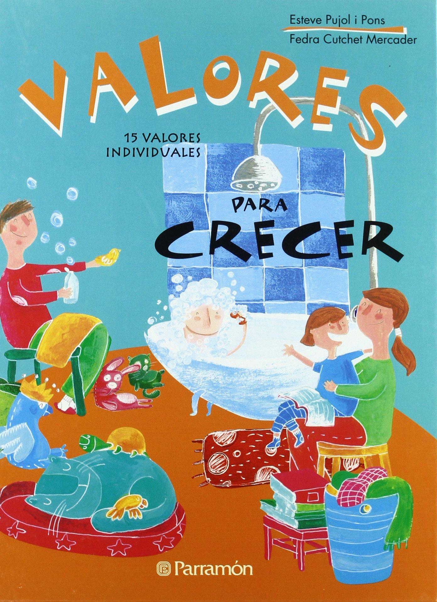 VALORES PARA CRECER: Amazon.es: Esteve Pujol i Pons, Fedra Cutchet Mercader: Libros