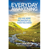 Everyday Awakening: You Are More Powerful Than You Know