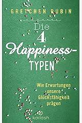 Die 4 Happiness-Typen: Wie Erwartungen unsere Glücksfähigkeit prägen (German Edition) Kindle Edition