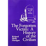 The Forgotten Victim: A History of the Civilian