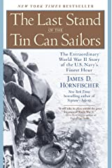 The Last Stand of the Tin Can Sailors: The Extraordinary World War II Story of the U.S. Navy's Finest Hour Kindle Edition