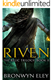 Riven: The Relic Trilogy: Book II