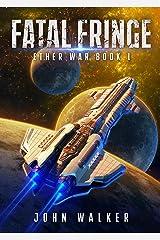 Fatal Fringe: Ether War Book 1 Kindle Edition