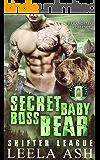 Secret Baby Boss Bear: A Paranormal Romance (Shifter League Book 3)