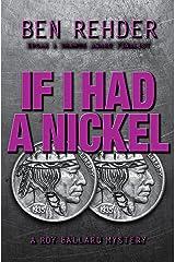 If I Had A Nickel (Roy Ballard Mysteries Book 3) Kindle Edition