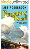 Purgatory Road: On the Road Between Heaven and Hell: (The Charlemagne Trilogy Book 1)