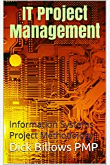 IT Project Management: Information Systems Project Methodology Kindle Edition