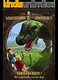Leuchtturm der Abenteuer Erstlesebuch 1 - Die magische Dinosaurier-Jagd: Spannende & lustige Kinderbücher für Erstleser ab 6 Jahren, Vorlesegeschichten ... (Leuchtturm der Abenteuer Erstlesebücher)