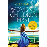 Women and Children First: Bravery, love and fate: the untold story of the doomed...