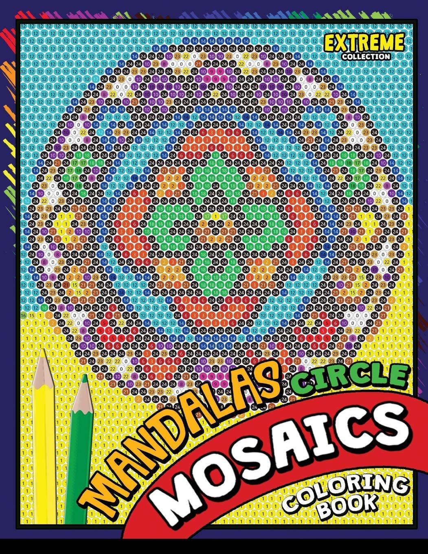 Amazon Com Mandalas Circle Mosaics Coloring Book Colorful Mandalas Coloring Pages Color By Number Puzzle 9781725838420 Kodomo Publishing Books
