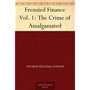 Frenzied Finance Vol. 1: The Crime of Amalgamated