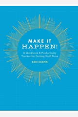 Make It Happen!: A Workbook & Productivity Tracker for Getting Stuff Done Diary