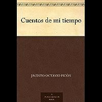 Cuentos de mi tiempo (Spanish Edition)
